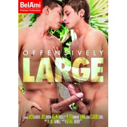 OFFENSIVELY LARGE